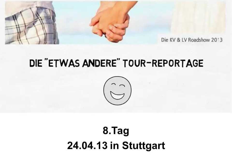 Tag 8 in Stuttgart :-)
