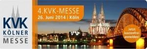 Besuchen Sie mich auf der KVK Messe am 26.06.14 in Köln