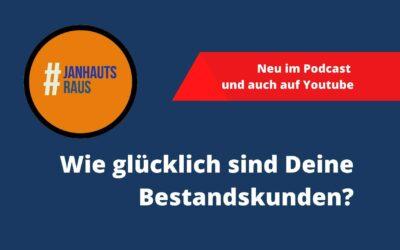#janhautsraus – Wie glücklich sind Deine Bestandskunden?