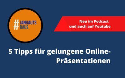 #janhautsraus – 5 Tipps für gelungene Online-Präsentationen
