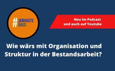 #janhautsraus – Wie wärs mit Organisation und Struktur in der Bestandsarbeit?