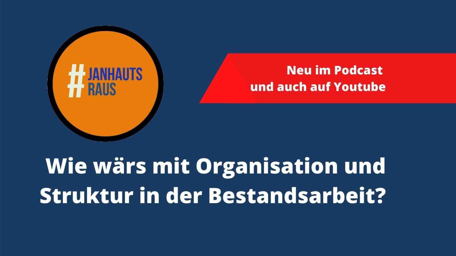 #janhautsraus - Wie wärs mit Organisation und Struktur in der Bestandsarbeit?