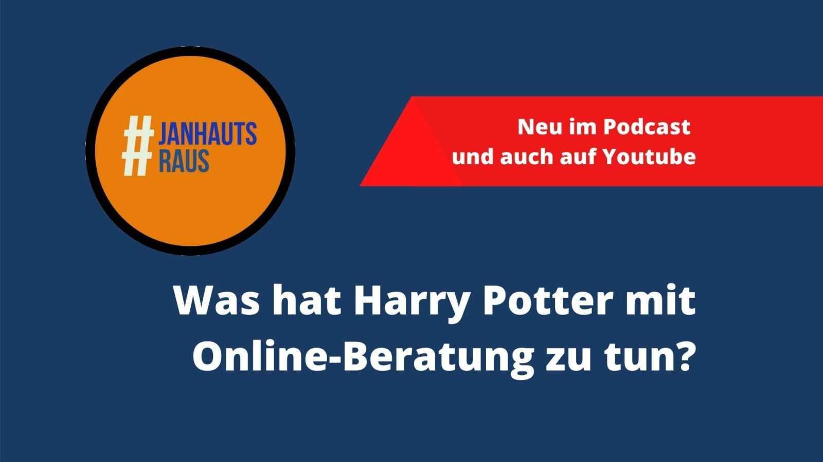 #janhautsraus - Was hat Harry Potter mit Online-Beratung zu tun?