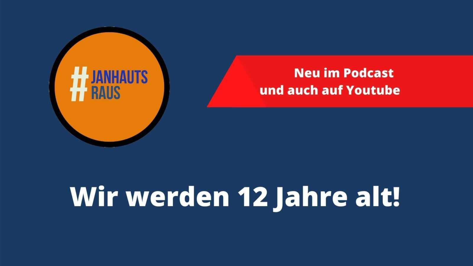 #janhautsraus - Wir werden 12 Jahre alt!