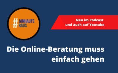 #janhautsraus – Die Onlineberatung muss einfach gehen, sonst geht es einfach nicht