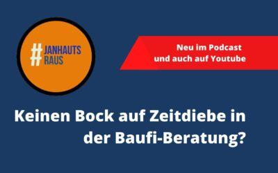 #janhautsraus – Keinen Bock auf Zeitdiebe in der Baufi-Beratung