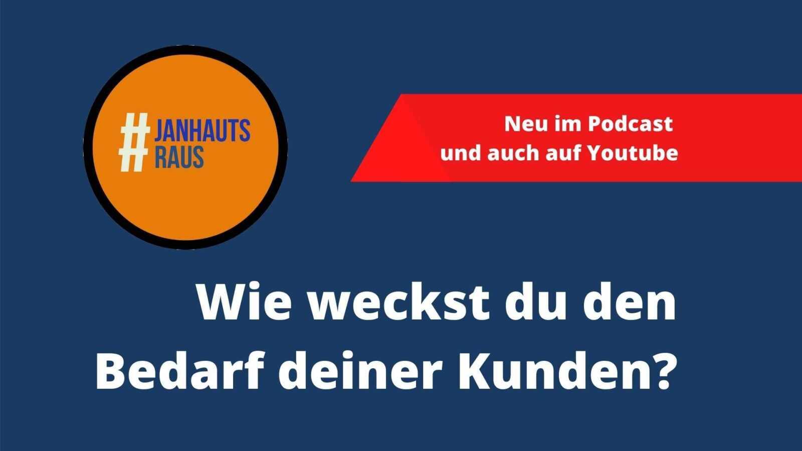 #janhautsraus - Wie weckst Du den Bedarf der Kunden in Deiner Onlineberatung?