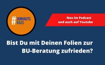 #janhautsraus – Bist Du mit Deinen Folien zur BU-Beratung zufrieden?