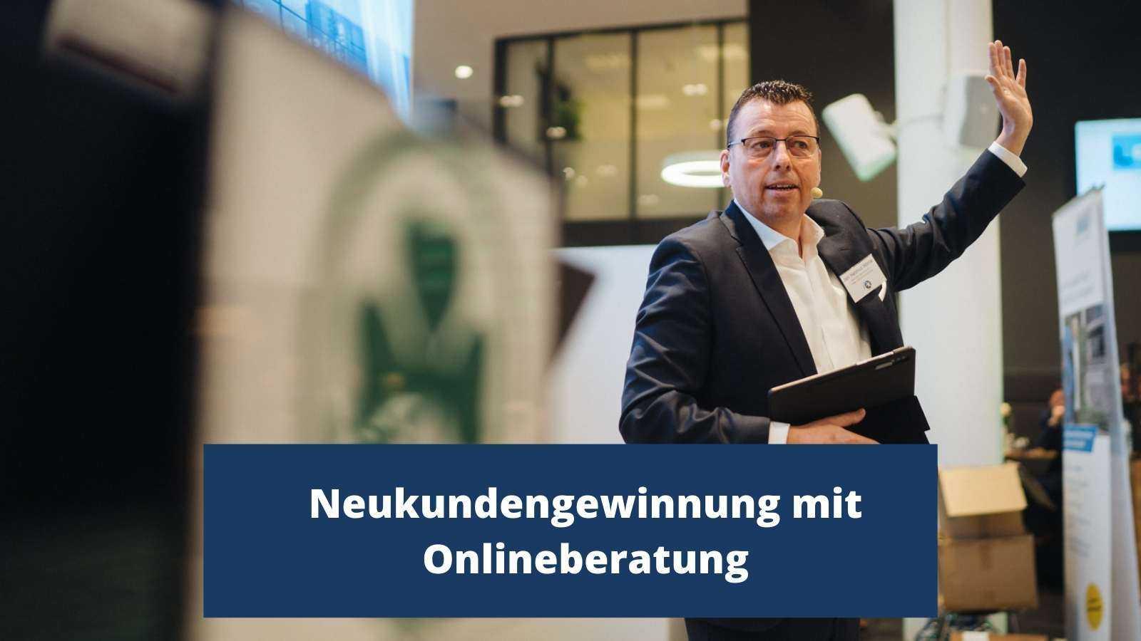 Neukundengewinnung mit Onlineberatung