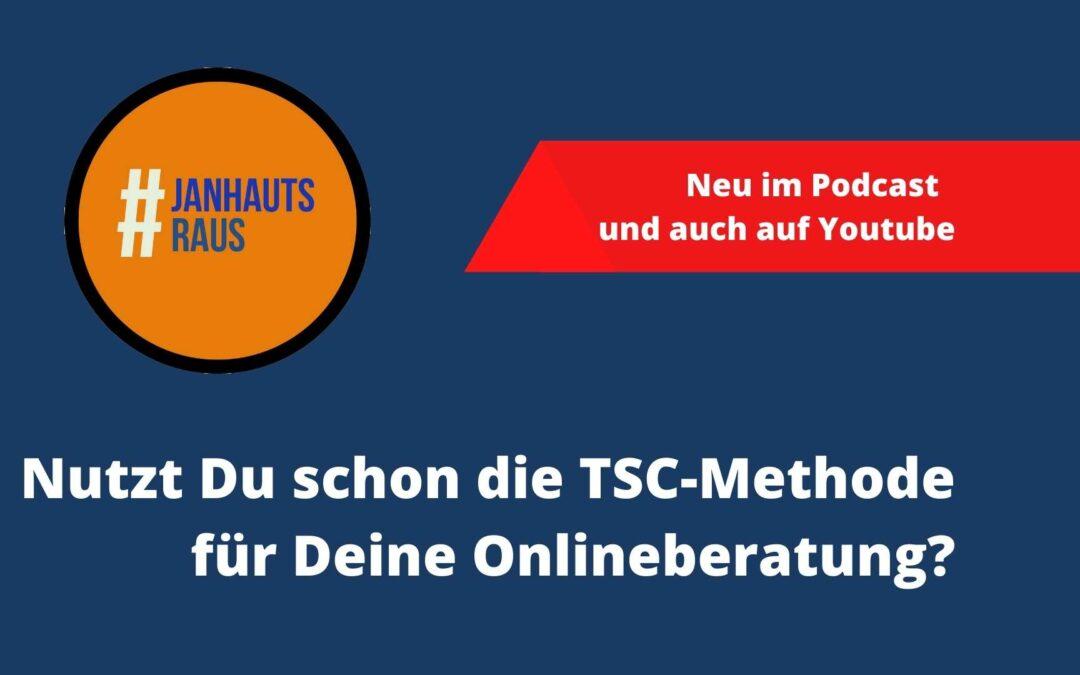 #janhautsraus –  Nutzt Du schon die TSC-Methode für Deine Onlineberatung?