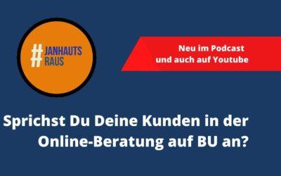 #janhautsraus – Sprichst Du Deine Kunden in der Online-Beratung auf BU an?
