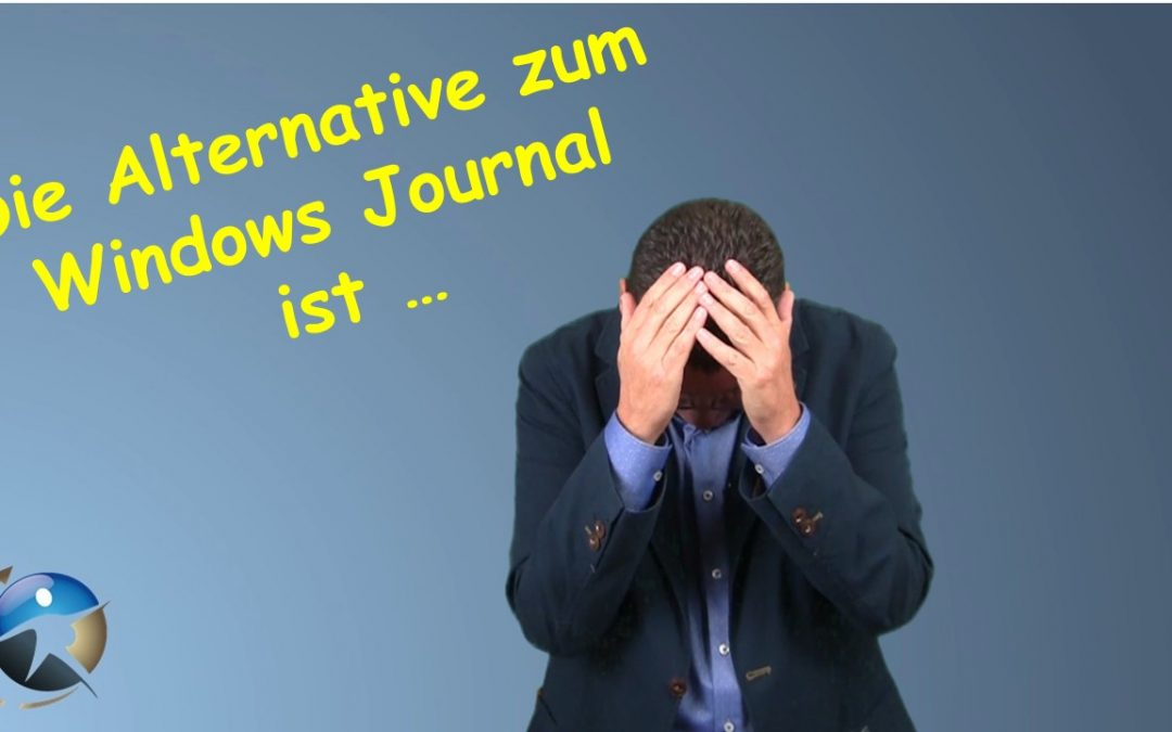 Die Alternative zum Windows Journal ist One Note
