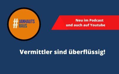 #janhautsraus – Vermittler sind überflüssig!