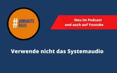 #janhautsraus – Verwende nicht das Systemaudio