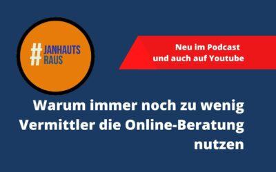 #janhautsraus – Warum immer noch zu wenig Vermittler die Online-Beratung nutzen