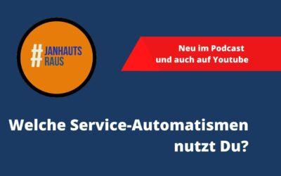 #janhautsraus – Welche Service-Automatismen nutzt Du?