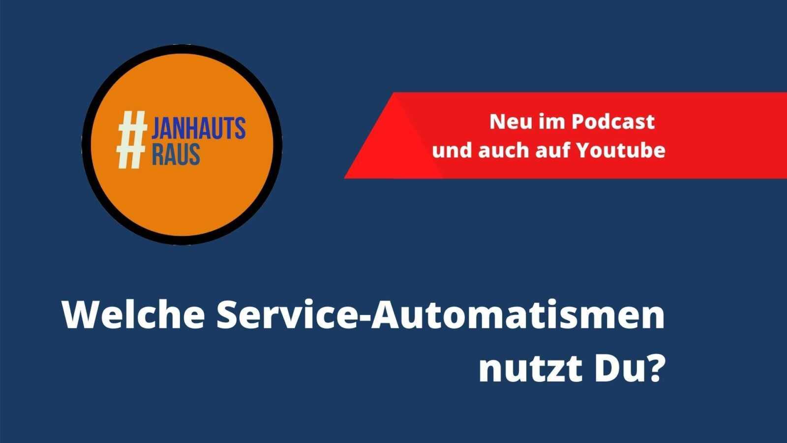Welche Service-Automatismen nutzt Du #janhauts raus #onlineberatung