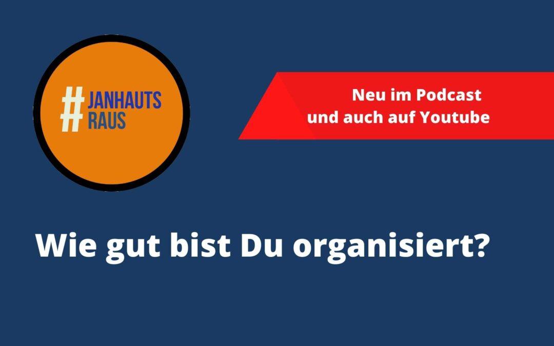 Wie gut bist Du organisiert #janhautsraus