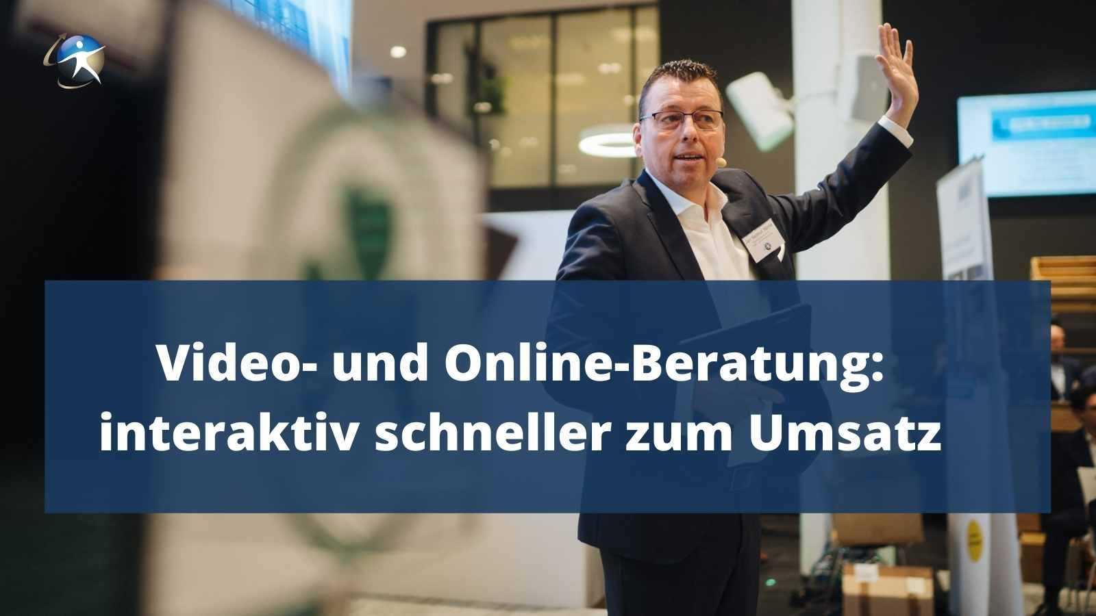 interaktiv schneller zum Umsatz Onlineberatung