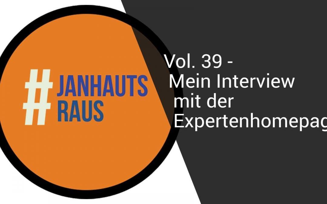 #janhautsraus – Vol. 39 – Mein Interview mit der Expertenhomepage