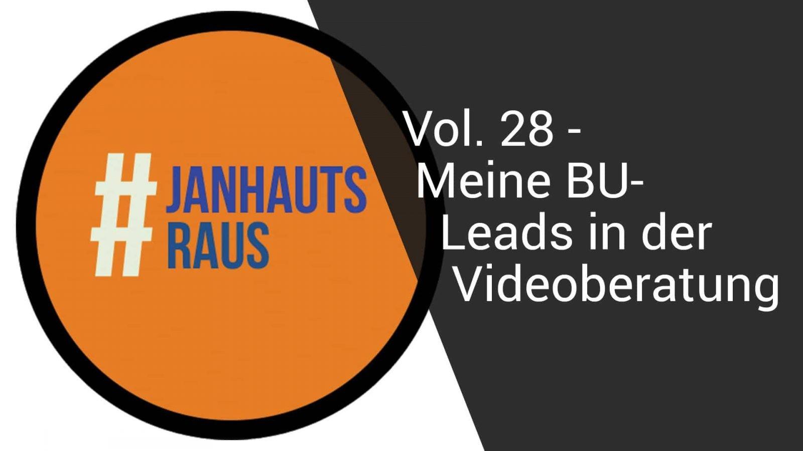 #janhautsraus - Vol. 28 - Meine Leads in der Videoberatung