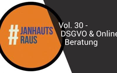 #janhautsraus – Vol. 30 – DSGVO & Online-Beratung