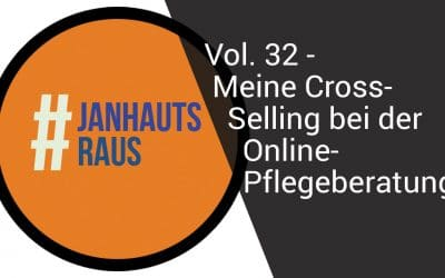 #janhautsraus – Vol. 32 – Mein Cross-Selling bei der Online-Pflegeberatung
