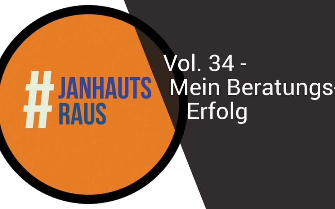 #janhautsraus – Vol. 34 – Mein Beratungserfolg
