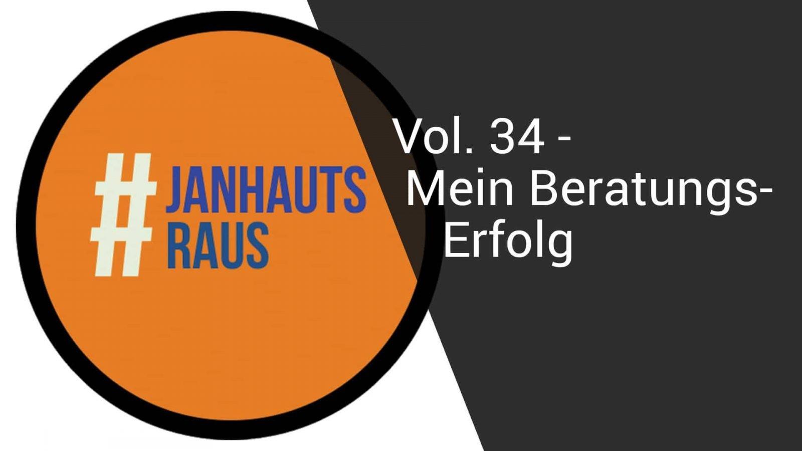 #janhautsraus - Vol. 34 - Mein Beratungserfolg