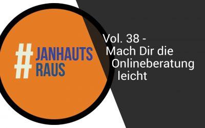 #janhautsraus – Vol. 38 – Mach Dir die Onlineberatung leicht